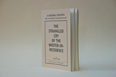 The Strangled Cry of the Writer-in-Residence